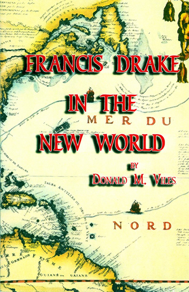 Cover: Viles, Sheldon, Francis Drake in the New World