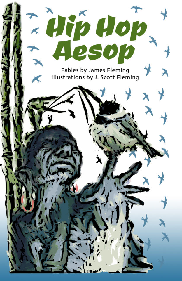 """Hip Hop Aesop,"" fables by James Fleming; illustrations by J. Scott Fleming"