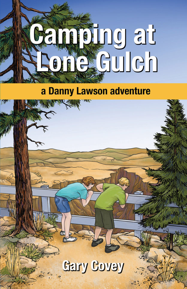 """Camping At Lone Gulch: a Danny Lawson adventure"" by Gary Covey, published by Dancing Moon Press"