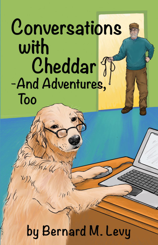 """Conversations With Cheddar"" by Bernard M. Levy, published by Dancing Moon Press"