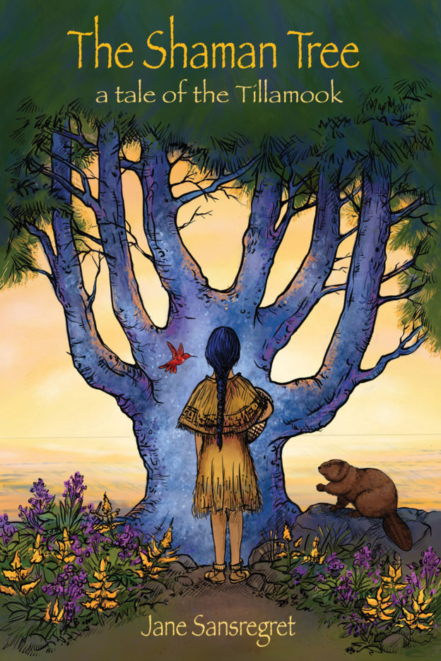 """The Shaman Tree: A Tale of the Tillamook"" by Jane Sansregret, published by Dancing Moon Press."