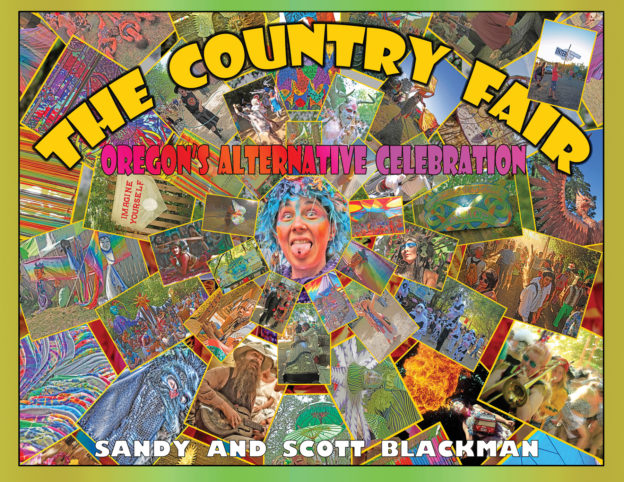 The Country Fair: Oregon's Alternative Celebration, by Sandy and Scott Blackman