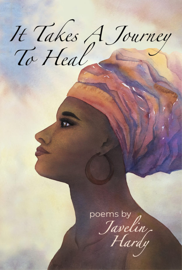 """It Takes A Journey To Heal"" a book of poems by Javelin Hardy, publshed by Dancing Moon PRess"