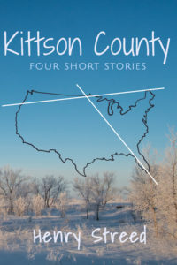 """Kittson County: Four Short Stories"" by Henry Streed, Published by Dancing Moon Press"