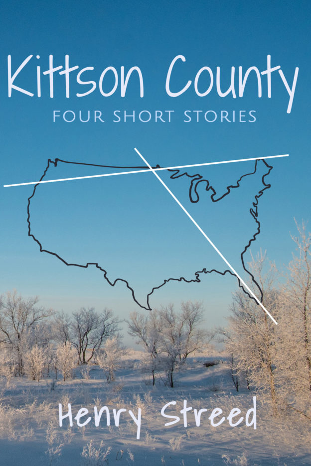 """""""Kittson County: Four Short Stories"""" by Henry Streed, Published by Dancing Moon Press"""