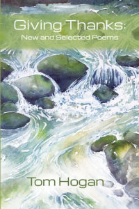 """""""Giving Thanks: New And Selected Poems"""" by Tom Hogan, published by Dancing Moon Press"""
